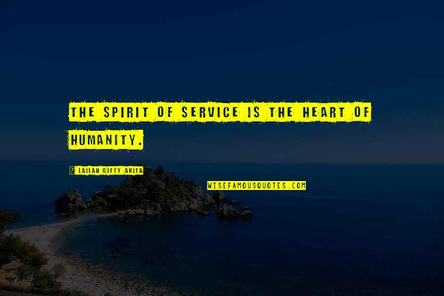 Why You Should Smile Quotes By Lailah Gifty Akita: The spirit of service is the heart of