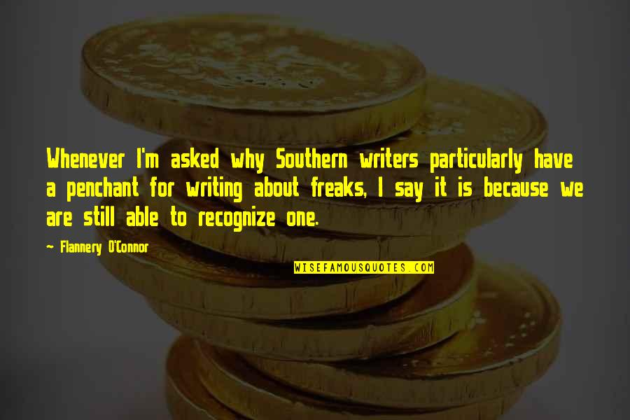 Why'm Quotes By Flannery O'Connor: Whenever I'm asked why Southern writers particularly have