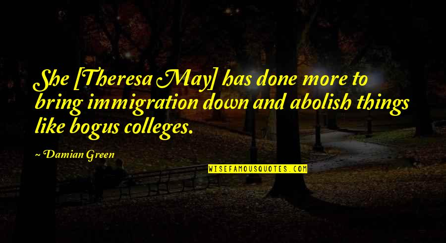Wicked Games Quotes By Damian Green: She [Theresa May] has done more to bring