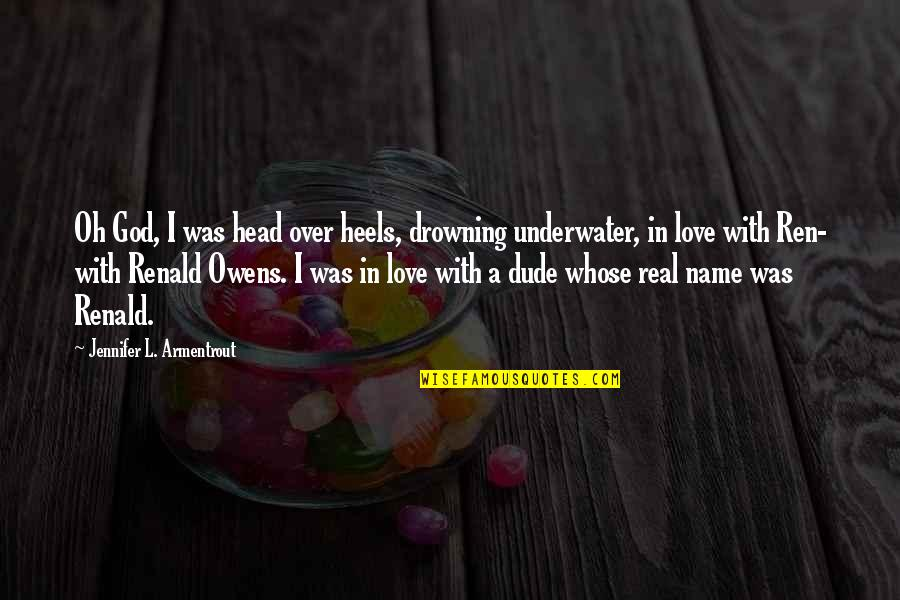 Wicked Love Quotes By Jennifer L. Armentrout: Oh God, I was head over heels, drowning