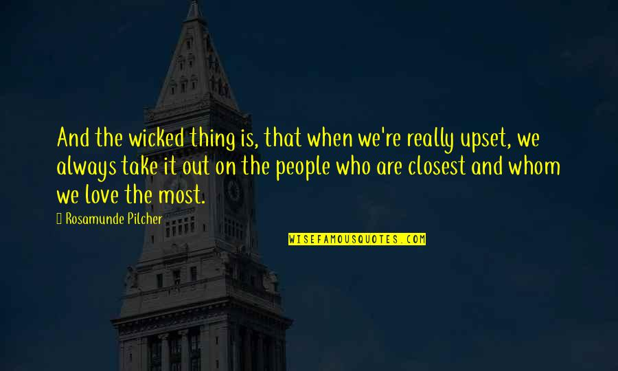 Wicked Love Quotes By Rosamunde Pilcher: And the wicked thing is, that when we're