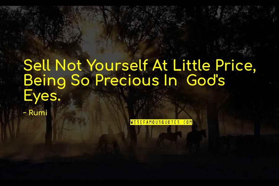 Wickersham Quotes By Rumi: Sell Not Yourself At Little Price, Being So