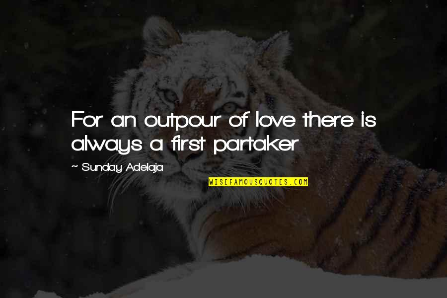 Wicket Keeper Quotes By Sunday Adelaja: For an outpour of love there is always