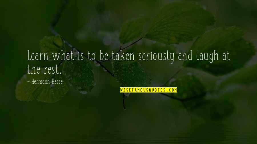 Wiener Movie Quotes By Hermann Hesse: Learn what is to be taken seriously and