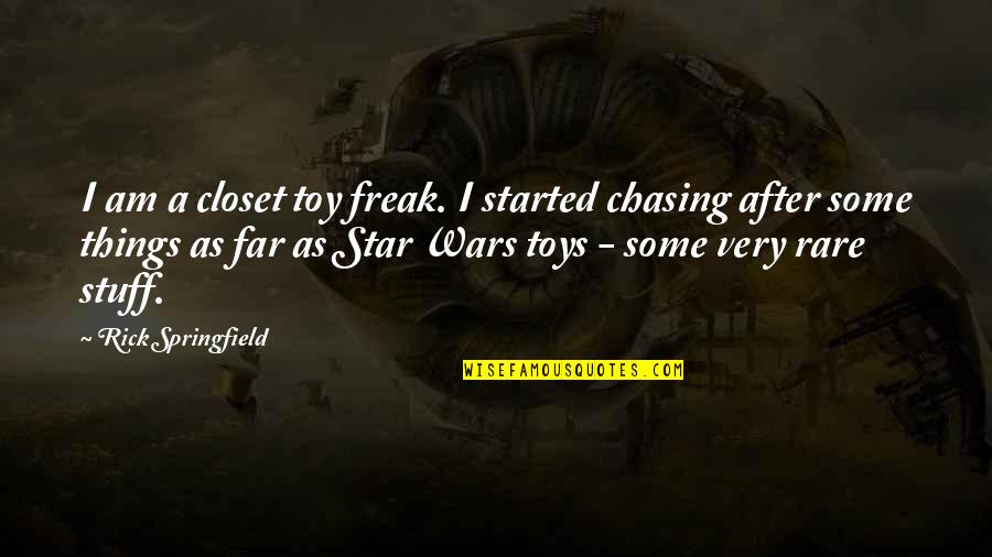 Wiener Movie Quotes By Rick Springfield: I am a closet toy freak. I started