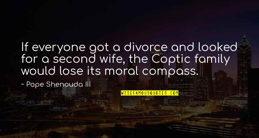 Wife And Family Quotes By Pope Shenouda III: If everyone got a divorce and looked for