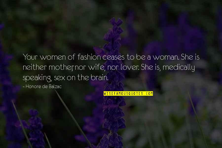Wife Vs Mother Quotes By Honore De Balzac: Your women of fashion ceases to be a
