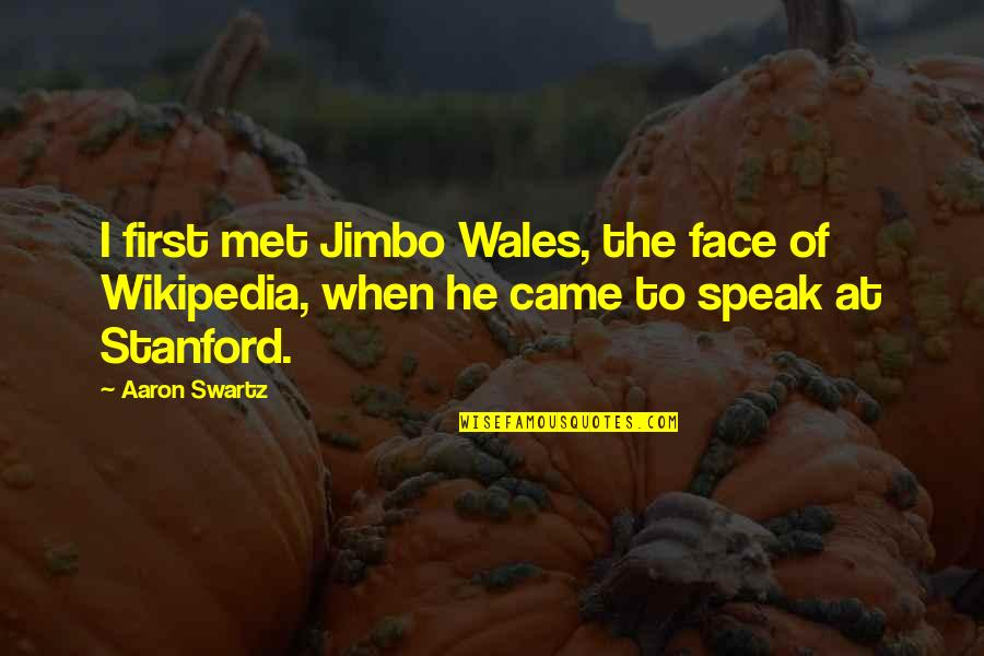 Wikipedia's Quotes By Aaron Swartz: I first met Jimbo Wales, the face of