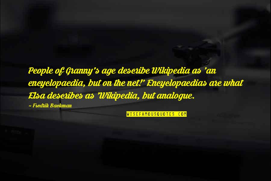 Wikipedia's Quotes By Fredrik Backman: People of Granny's age describe Wikipedia as 'an