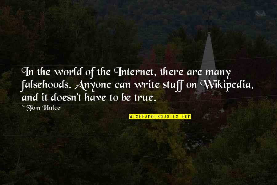 Wikipedia's Quotes By Tom Hulce: In the world of the Internet, there are