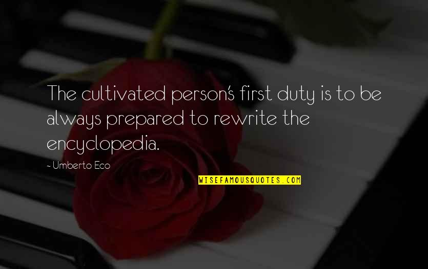 Wikipedia's Quotes By Umberto Eco: The cultivated person's first duty is to be