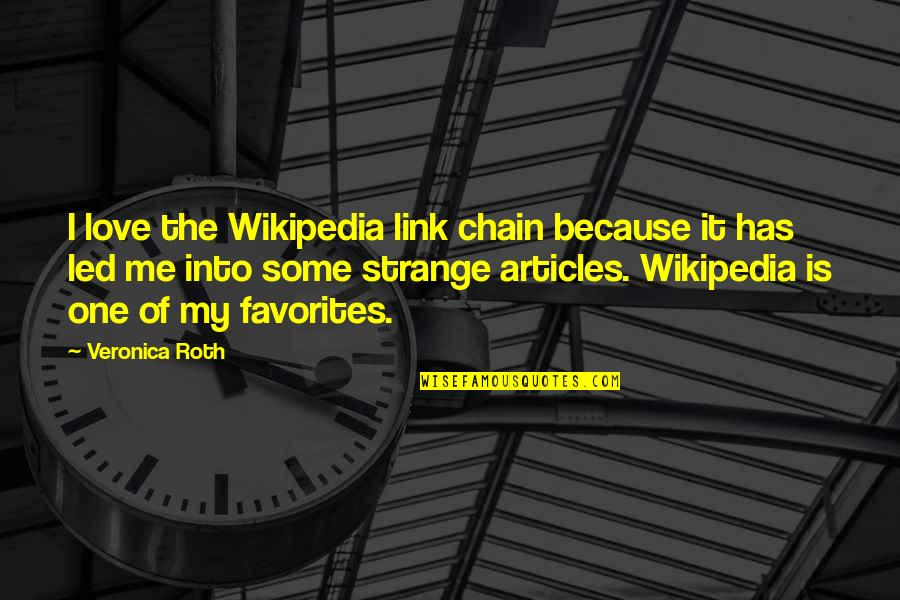Wikipedia's Quotes By Veronica Roth: I love the Wikipedia link chain because it