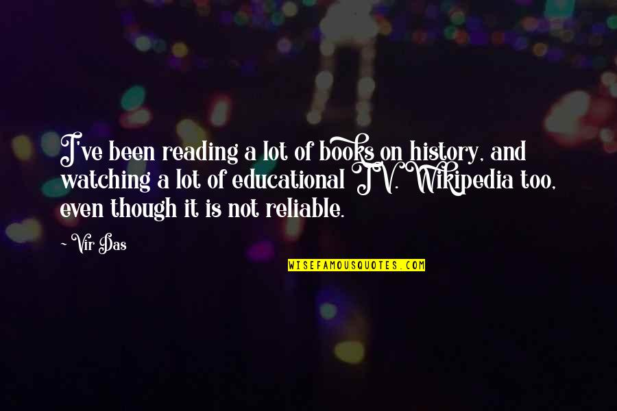 Wikipedia's Quotes By Vir Das: I've been reading a lot of books on