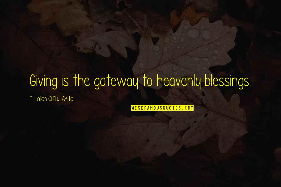 Wikks Quotes By Lailah Gifty Akita: Giving is the gateway to heavenly blessings.