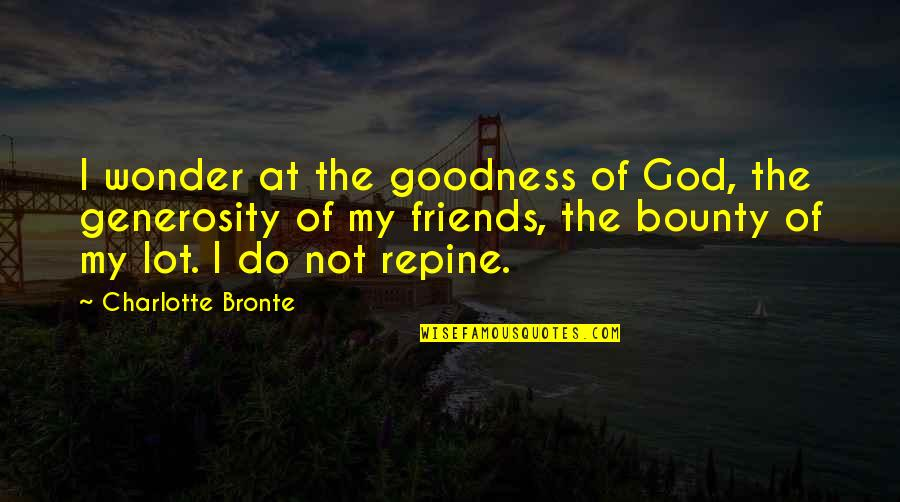 Wild Life Photography Quotes By Charlotte Bronte: I wonder at the goodness of God, the
