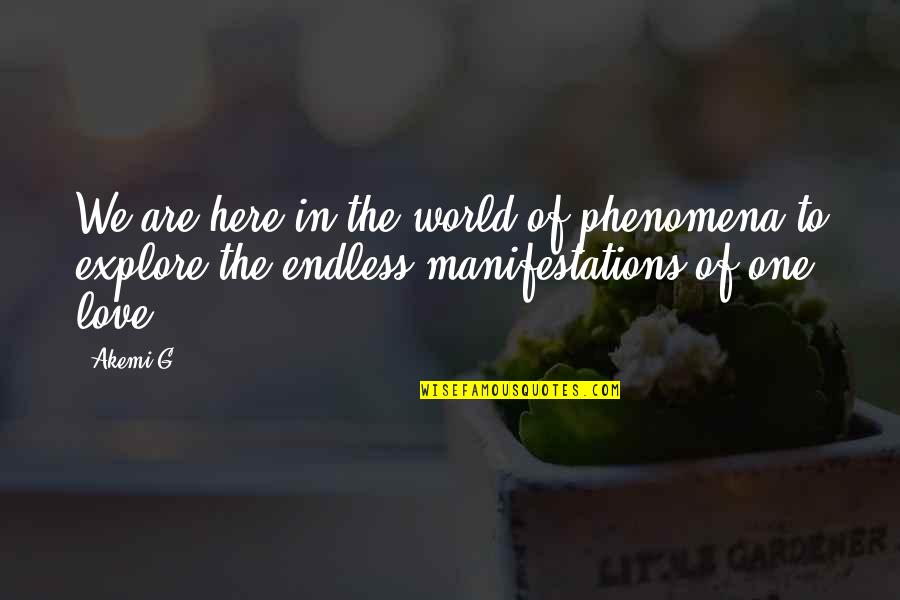 Wild West Quotes By Akemi G: We are here in the world of phenomena