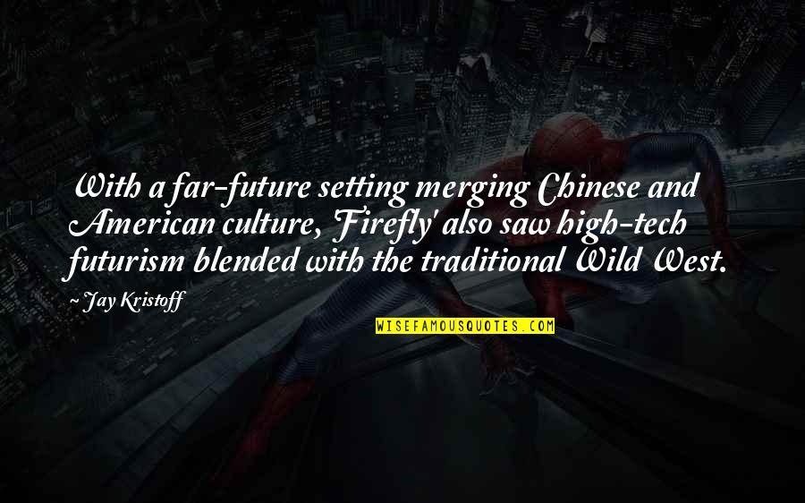 Wild West Quotes By Jay Kristoff: With a far-future setting merging Chinese and American