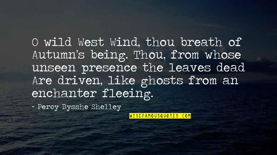 Wild West Quotes By Percy Bysshe Shelley: O wild West Wind, thou breath of Autumn's