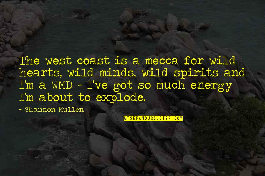 Wild West Quotes By Shannon Mullen: The west coast is a mecca for wild