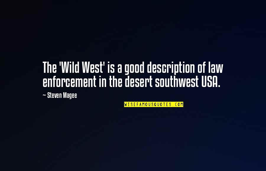 Wild West Quotes By Steven Magee: The 'Wild West' is a good description of