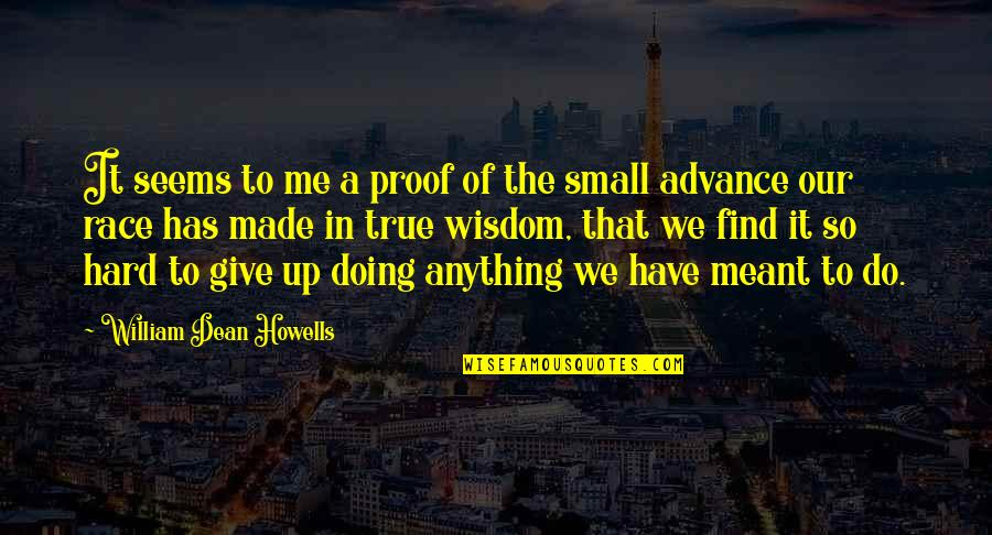 Wild West Quotes By William Dean Howells: It seems to me a proof of the