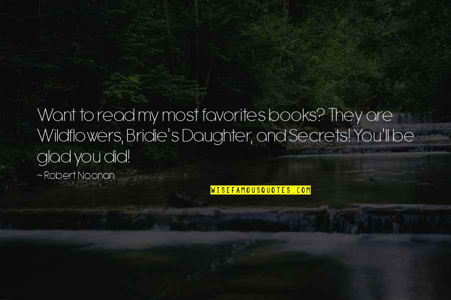 Wildflowers Quotes By Robert Noonan: Want to read my most favorites books? They