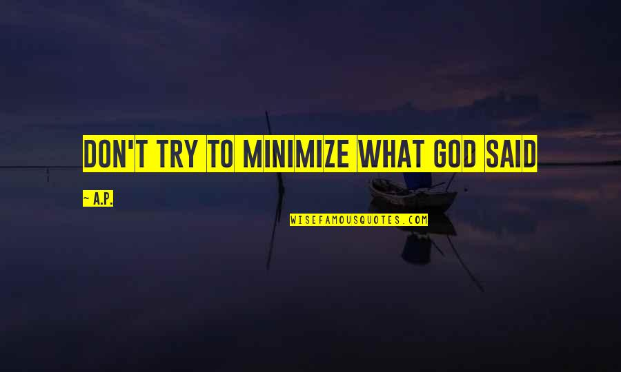 Will 2011 Movie Quotes By A.P.: don't try to minimize what god said