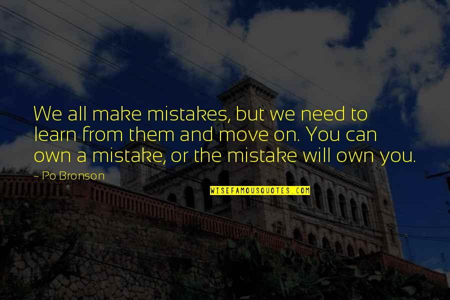 Will All Make Mistakes Quotes By Po Bronson: We all make mistakes, but we need to