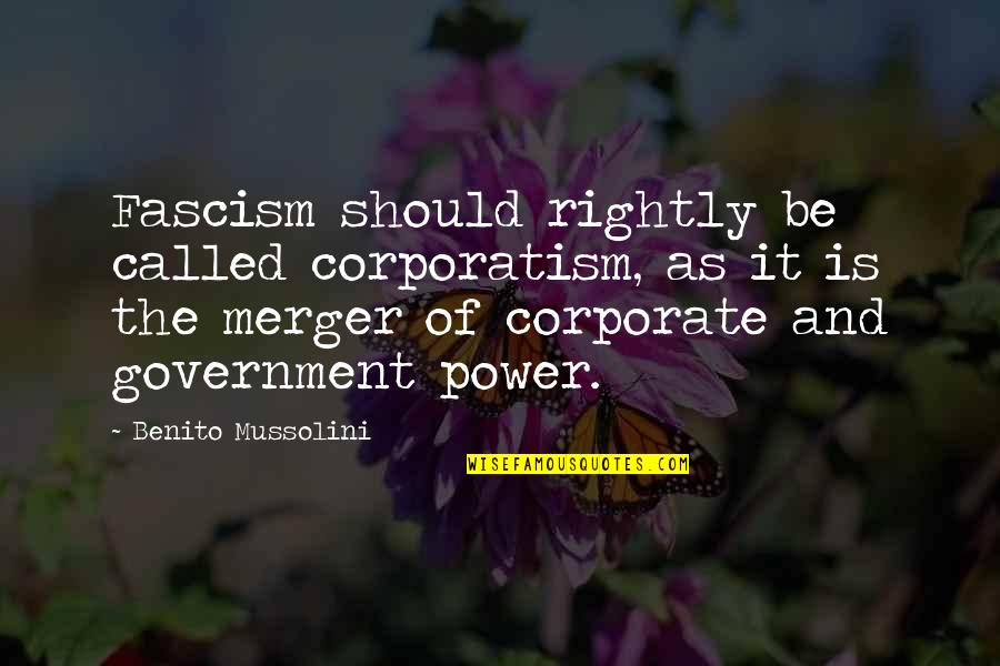 Will Anderson Parachute Quotes By Benito Mussolini: Fascism should rightly be called corporatism, as it