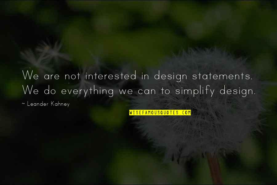 Will Arnett Batman Quotes By Leander Kahney: We are not interested in design statements. We