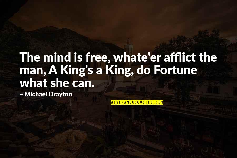 Will Ferrell Neil Diamond Quotes By Michael Drayton: The mind is free, whate'er afflict the man,