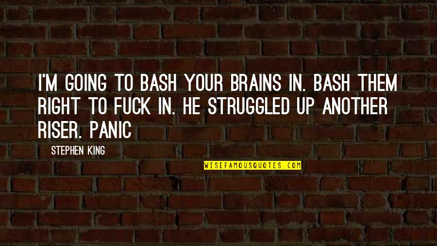 Will Ferrell Neil Diamond Quotes By Stephen King: I'm going to bash your brains in. Bash