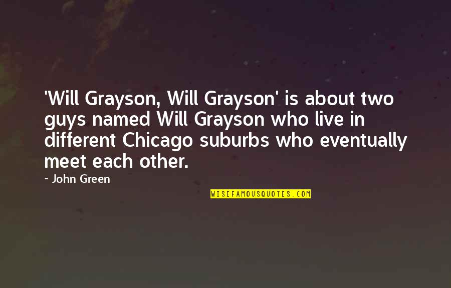 Will Grayson Will Grayson Quotes By John Green: 'Will Grayson, Will Grayson' is about two guys