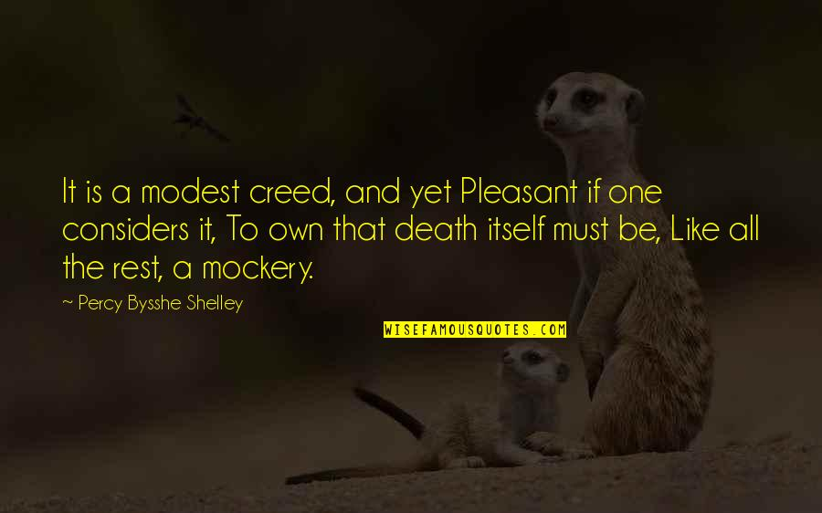 Will Grayson Will Grayson Quotes By Percy Bysshe Shelley: It is a modest creed, and yet Pleasant