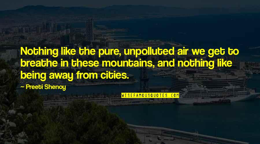 Will Grayson Will Grayson Quotes By Preeti Shenoy: Nothing like the pure, unpolluted air we get