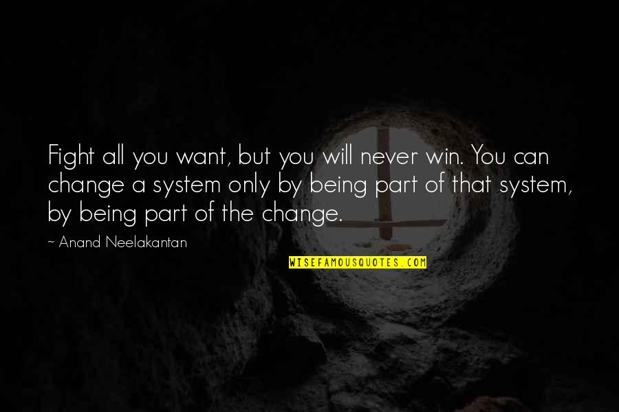 Will Never Change Quotes By Anand Neelakantan: Fight all you want, but you will never