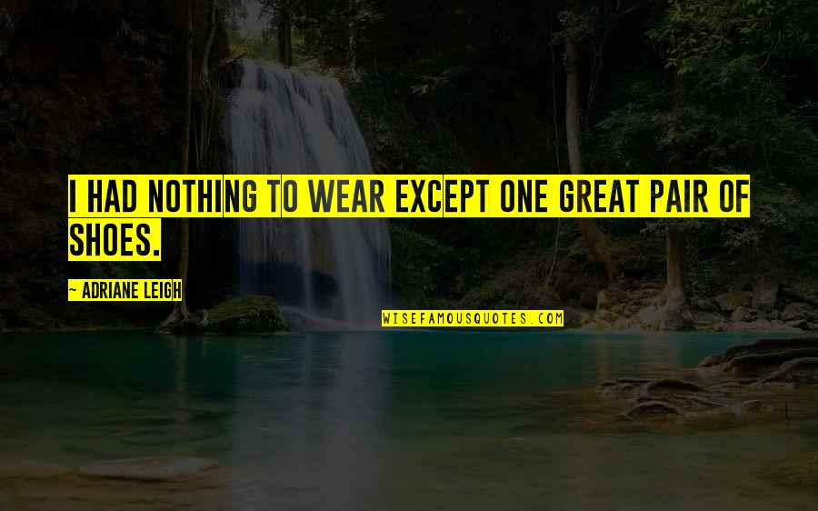 Will Smith Wise Quotes By Adriane Leigh: I had nothing to wear except one great