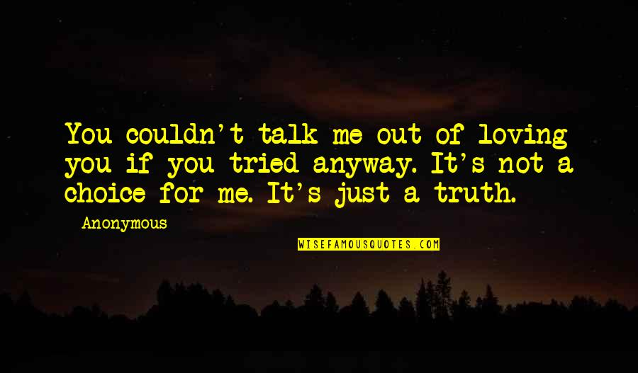 Will Smith Wise Quotes By Anonymous: You couldn't talk me out of loving you