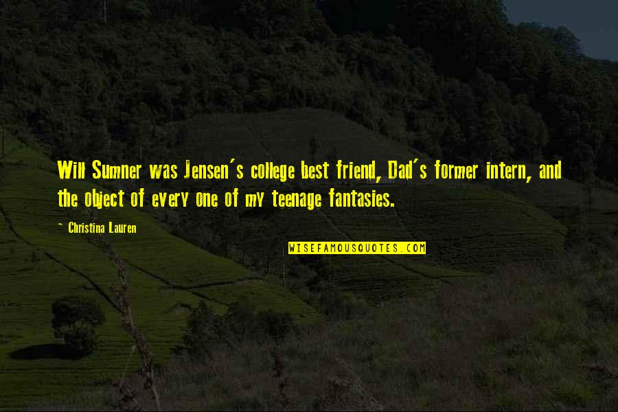 Will U B My Friend Quotes By Christina Lauren: Will Sumner was Jensen's college best friend, Dad's