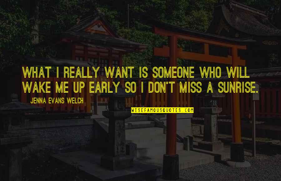 Will You Ever Miss Me Quotes By Jenna Evans Welch: What I really want is someone who will