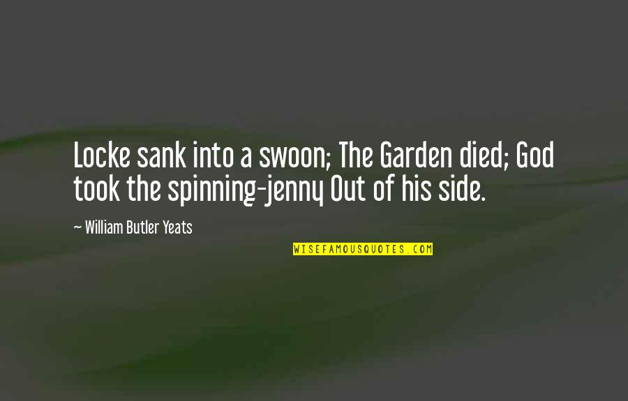William Butler Yeats Quotes By William Butler Yeats: Locke sank into a swoon; The Garden died;