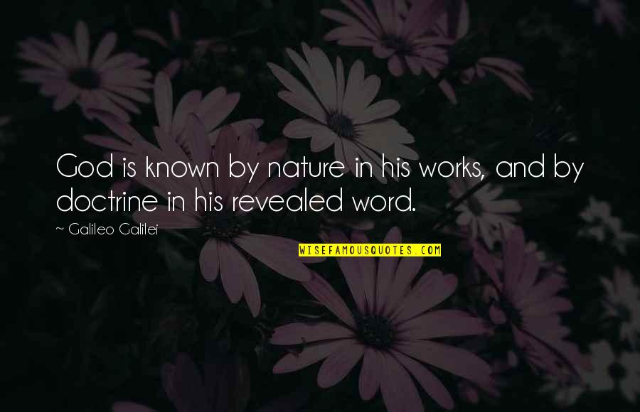 William Churchill Funny Quotes By Galileo Galilei: God is known by nature in his works,
