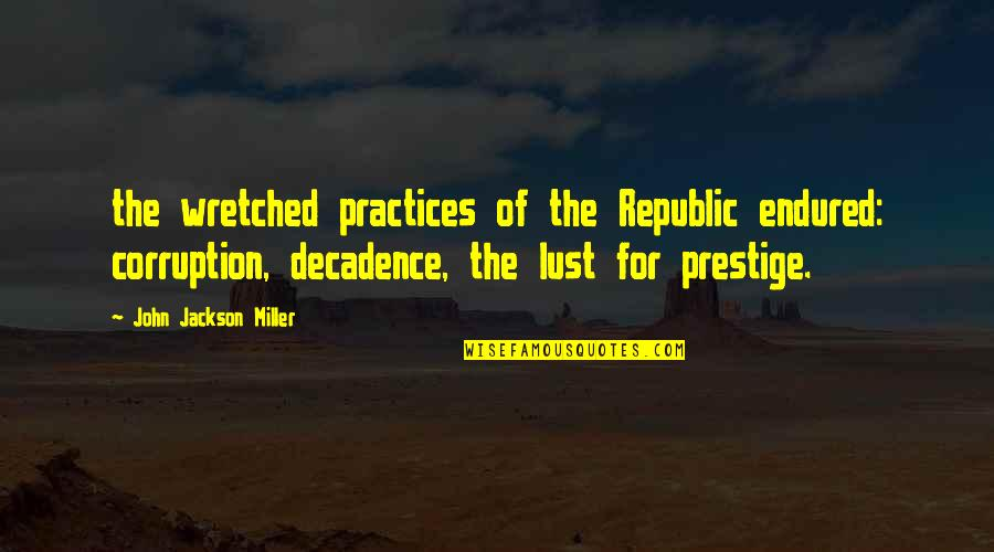 William Gibson Count Zero Quotes By John Jackson Miller: the wretched practices of the Republic endured: corruption,