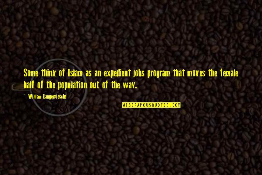 William Langewiesche Quotes By William Langewiesche: Some think of Islam as an expedient jobs