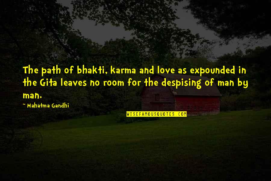 William Turner Painter Quotes By Mahatma Gandhi: The path of bhakti, karma and love as