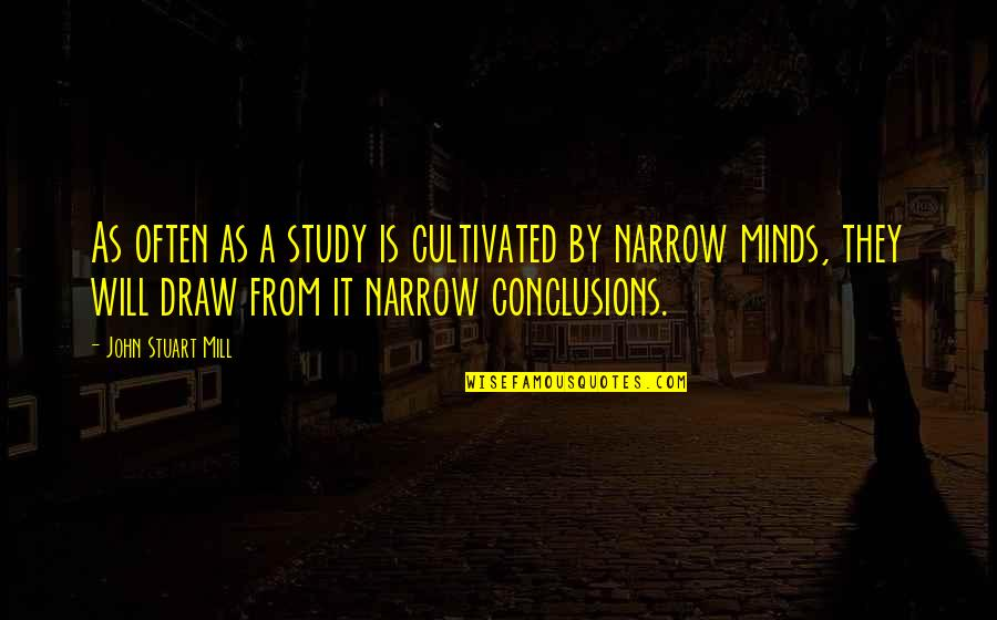 Willpower And Love Quotes By John Stuart Mill: As often as a study is cultivated by