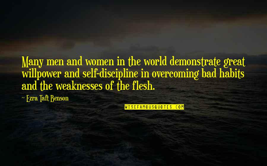 Willpower Quotes By Ezra Taft Benson: Many men and women in the world demonstrate