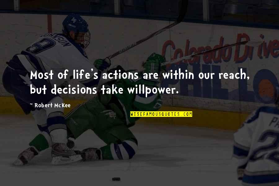 Willpower Quotes By Robert McKee: Most of life's actions are within our reach,