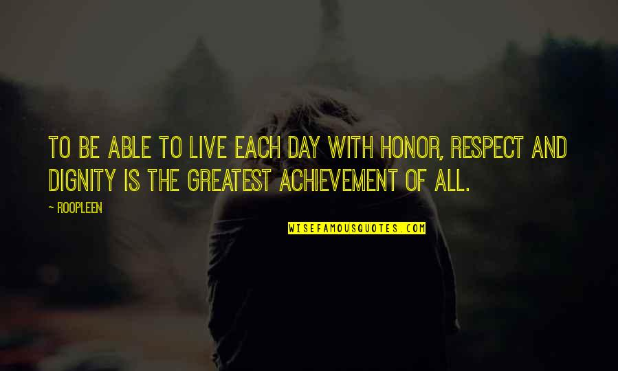 Willpower Quotes By Roopleen: To be able to live each day with