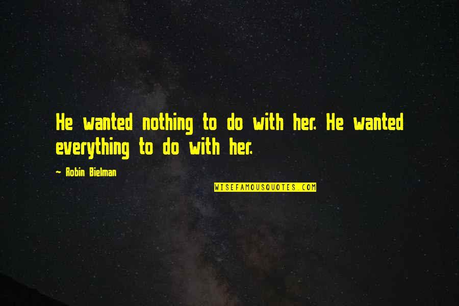 Willy Wonka Slugworth Quotes By Robin Bielman: He wanted nothing to do with her. He
